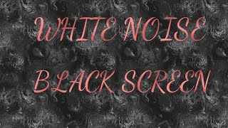 White Noise on a Black Screen | Relax your mind and body | Meditate
