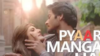 PYAAR MANGA HAI Video Song | Zareen Khan,Ali Fazal