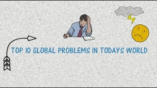 TOP 10 GLOBAL PROBLEMS IN TODAY'S WORLD