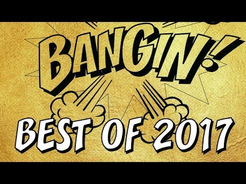 Bangin! - Best Of 2017