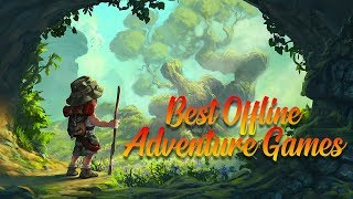 Best Adventure Games For Android 2018 | Offline Adventure Games | Best Android Adventure Games