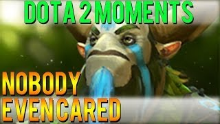 Dota 2 Moments - Nobody Even Cared