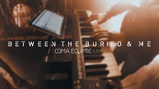 BETWEEN THE BURIED AND ME - Coma Ecliptic Live (Trailer)