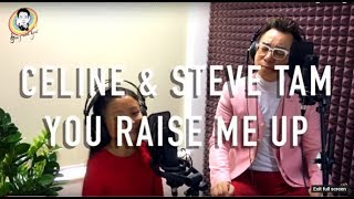 You Raise Me Up by Celine Tam 譚芷昀 & Dr. Steve