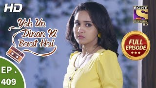 Yeh Un Dinon Ki Baat Hai - Ep 409 - Full Episode - 16th April, 2019