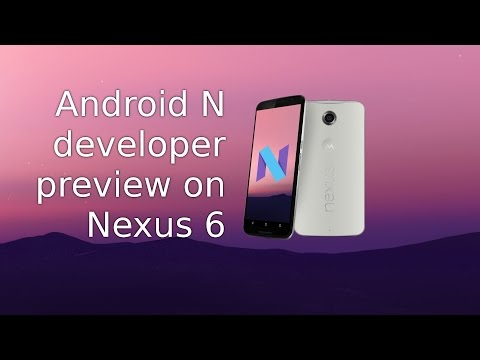 Android N developer preview on Nexus 6