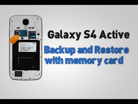 Samsung Galaxy S4 Active - Backup and Restore with memory card