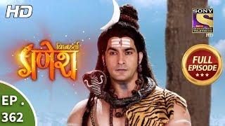 Vighnaharta Ganesh - Ep 362 - Full Episode - 9th January, 2019