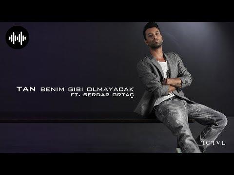 Tan Taşçı ft. Serdar Ortaç  Benim Gibi Olmayacak (official video)