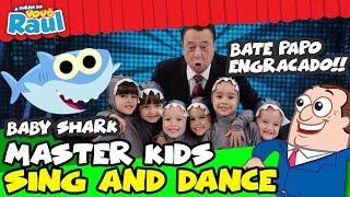MASTER KIDS CANTADO E DANÇANDO BABY SHARK -Sing and Dance (Raul Gil)