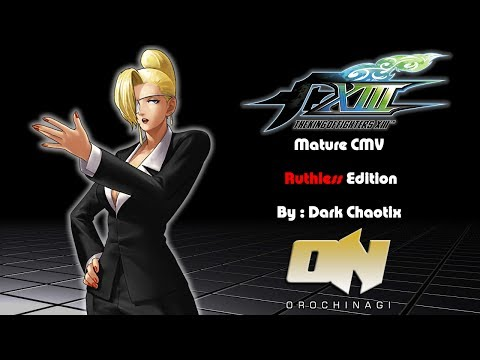 King of Fighters XIII CMV - Mature : Ruthless Edition