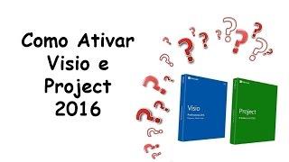 Como ativar visio e project 2016