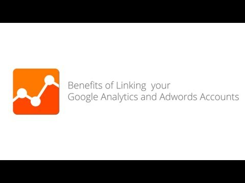 Benefits of Linking your Google Analytics and Adwords Accounts