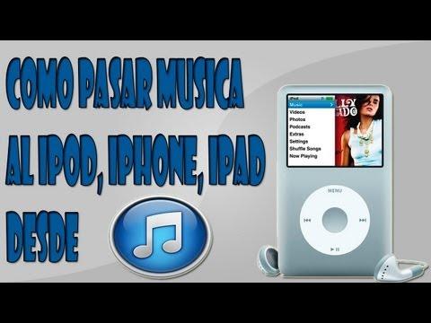 Como Pasar Musica Al Ipod. Iphone. Ipad Desde Itunes 11 Hasta La Última Versión