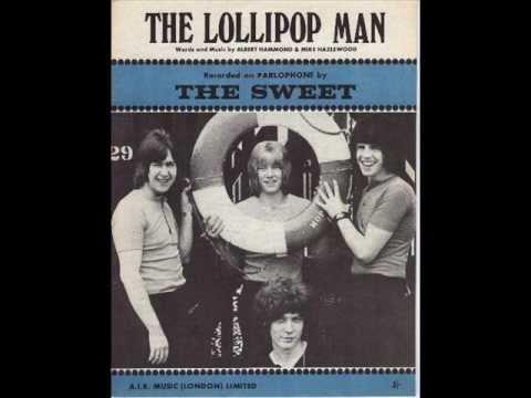 Sweet - The Lollipop Man