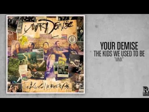 Your Demise - MMX