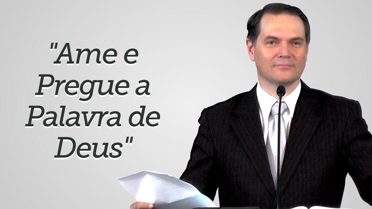 """""""Ame e Pregue a Palavra de Deus"""" - Sérgio Lima"""