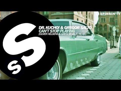 Dr. Kucho! & Gregor Salto - Can't Stop Playing (Oliver Heldens & Gregor Salto Remix)