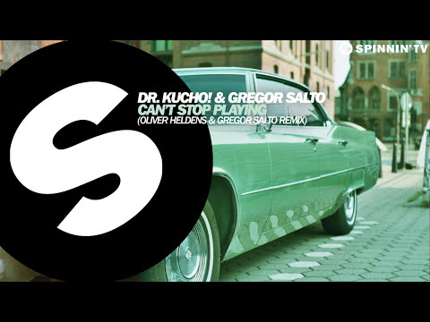 Dr. Kucho! & Gregor Salto - Can't Stop Playing (Oliver Heldens & Gregor Salto Remix) [OUT NOW]