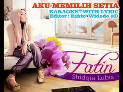 Fatin~aku Memilih Setia~karaoke (no Vocal With Lyric) video