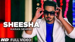 Sheesha Punjabi Song Karan Sehmbi Latest Audio Shortlisted