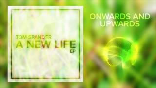 Tom Spander - Onwards and Upwards [A New Life EP]