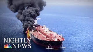 Pompeo Blames Iran For Attacks On Tankers, Says 'We Don't Want War' | NBC Nightly News