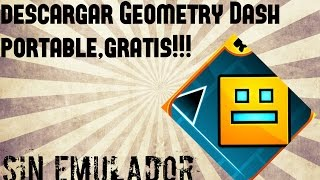 Descargar Geometry Dash portable sin emulador gratis!!!