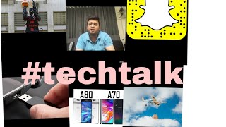 #techtalk 22 Samsung Galaxy A70 and A80 launch/ drone delivery /Toyota robot/ snapchat tools