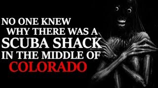 """No one knew why there was a Scuba Shack in my landlocked state""  Creepypasta"