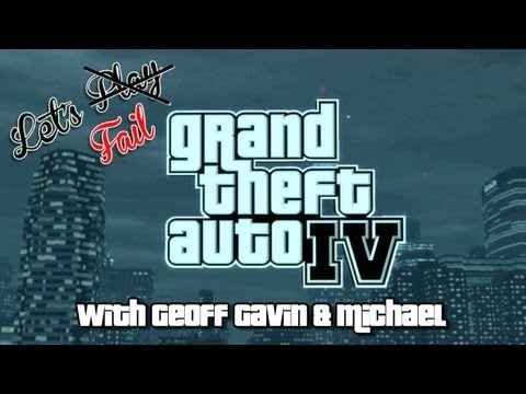 Let's Fail - Grand Theft Auto IV
