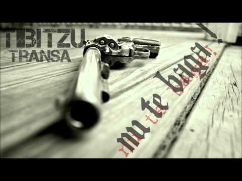 TIBITZU - Nu te băga! ( feat. Transă )