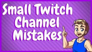 Top 5 Mistakes New Streamers Make!