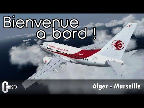 P3D   Vol Alger (DAAG) - Marseille (LFML) en PMDG B737-600 Air Algérie ! Prepar3D v2.5