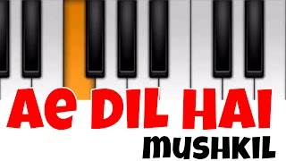 Ae Dil Hai Mushkil   Perfect Piano Tutorial   Mobile Piano Songs  with Notes   App instrumental