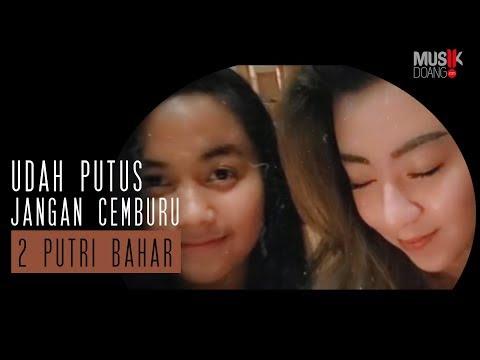 download lagu 2 PUTRI BAHAR - UDAH PUTUS JANGAN CEMBUR gratis