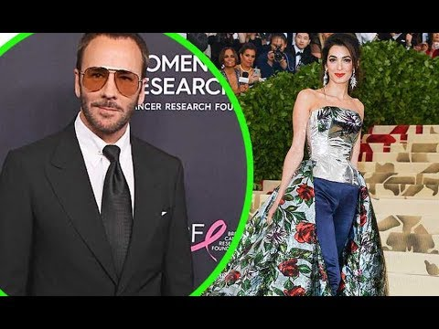 Amal Clooney angered fashion designer Tom Ford's team after changing to backup outfit at Met Gala