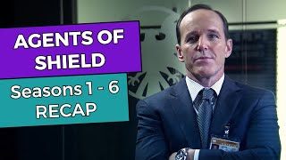 Agents of SHIELD: Seasons 1 - 6 RECAP