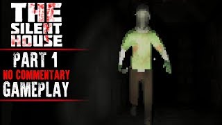 The Silent House Gameplay - Part 1 (No Commentary)