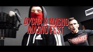 Dycha & Masno - MASNO FEST (prod. Black Rose)