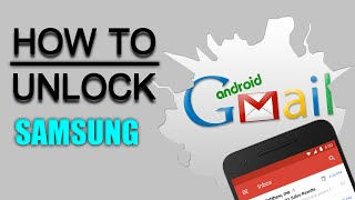 How to Unlock Gmail Samsung - วิธีปลดล็อค Gmail