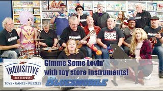 """""""Gimme Some Lovin'"""" with toy store instruments! - Inquisitive Toy Company & Bluesmobile"""