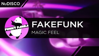 NuDISCO || FakeFunk - Magic Feel