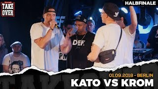 Kato vs. Krom - Takeover Freestyle Contest | Berlin 01.09.18 (HF 2/2)