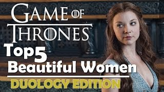 Game Of Thrones | Top 5 Beautiful Women | Duology Edition