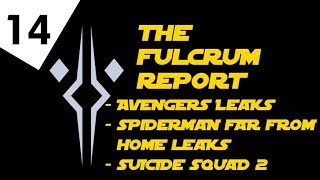 The Fulcrum Report Episode 14 | Avengers 4 Leaks, Spider-Man: Far From Home, Suicide Squad 2