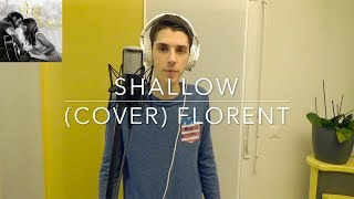 Lady Gaga, Bradley Cooper - Shallow  (A Star Is Born) - Florent Officiel (Cover)