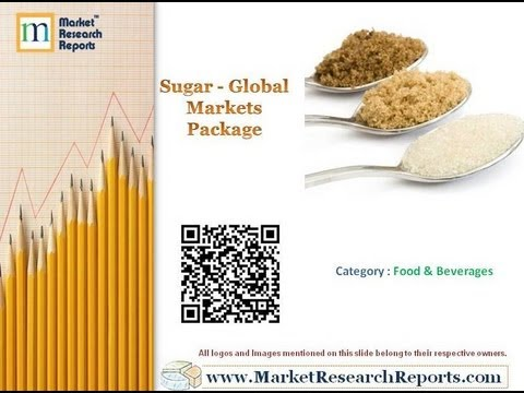 MarketResearchReports.com: New Report Launched on Global Sugar Markets
