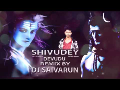 SHIVUDEY DEVUDU SONG REMIX BY DJ SAIVARUN