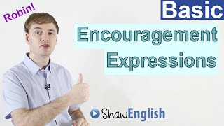 Encouragement Expressions in English, Basic English Lessons 11